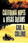 California Hopes & Vegas Dreams by Gail A Collins (Paperback / softback, 2011)