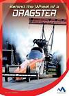 Behind the Wheel of a Dragster by Alex Monnig (Hardback, 2016)