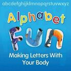 Alphabet Fun: Making  Letters With Your Body by Isabel Thomas (Paperback, 2014)