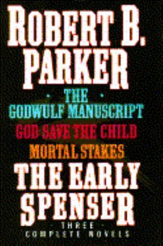 The Early Spenser: Three Complete Novels (The Godwulf Manuscript / God-ExLibrary