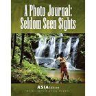 a Photo Journal Seldom Seen Sights 9781436345194 Xlibris Corporation 2008