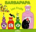La Petite Bibliotheque De Barbapapa: Les Fruits by Livres du Dragon d'Or (Hardback, 2013)