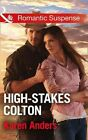 High-stakes Colton The Coltons of Texas Book 9 Anders Karen 0263919447