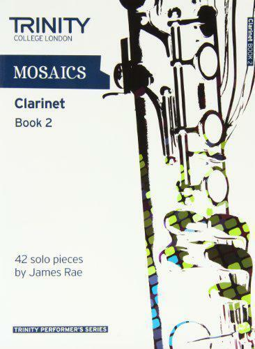 Mosaics Solo Clarinet Book 2 (Trinity Performers Series) by J Rae, NEW book, (Un