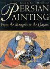 Persian Paintings: From Monguls to the Qajars by I.B.Tauris & Co Ltd (Hardback, 2001)