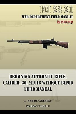 Browning Automatic Rifle, Caliber . 30, M1918 Without Bipod
