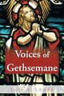 Voices of Gethsemane 9781481748827 by Luis V. Lopez Paperback