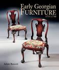 Early Georgian Furniture 1715-1740 by Adam Bowett (Hardback, 2009)