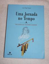 Uma Jornada no Tempo, Das Visoes ao Cachimbo Sagrado 2010 SIGNED in Portuguese