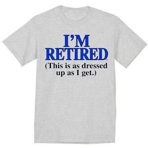 c94eec6a Funny retirement gift shirt for men funny saying retired tee shirt ...