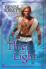 Thief of Light by Denise Rossetti (Paperback, 2009)