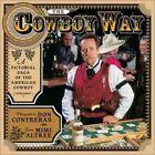 The Cowboy Way: A Pictorial Saga of the American Cowboy by Mimi Altree (Hardback, 2003)