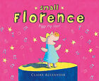 Small Florence, Piggy Pop Star! by Claire Alexander (Hardback, 2010)
