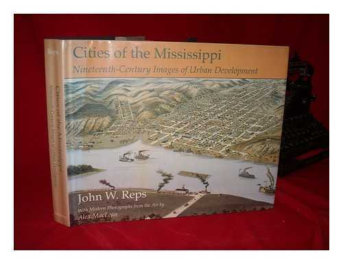 Cities of the Mississippi: Nineteenth-Century Images of Urban Development /...