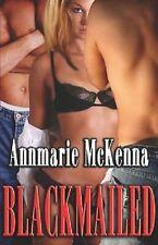 Blackmailed by Annmarie McKenna ~ MFM Erotica, Bondage, Anal, Spanking, Dom /Sub