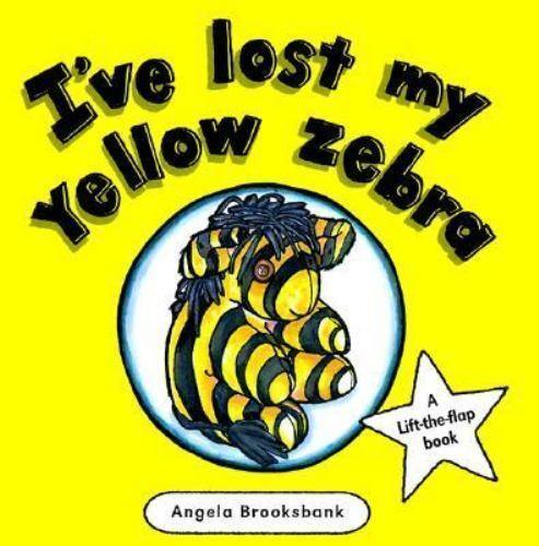 I've Lost My Yellow Zebra by Angela Brooksbank