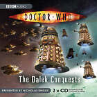 Doctor Who : The Dalek Conquests by Nicholas Briggs (CD-Audio, 2006)