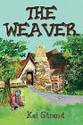The Weaver by Kai Strand (Hardback, 2010)