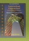 Learn to Read Chinese Fast! Simplified Characters: Master 2,197 Characters in No Time by Professor of Mathematics Alan Hoenig (Paperback / softback, 2014)