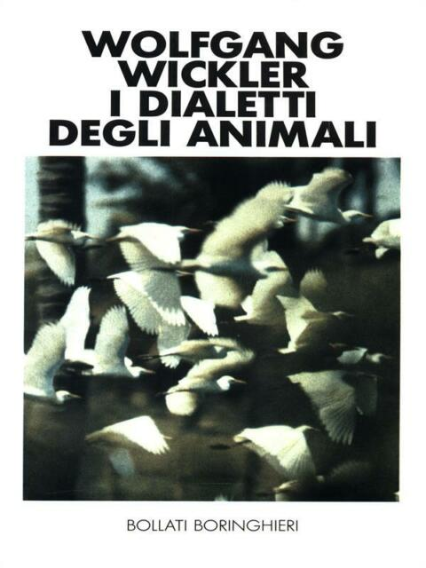 I DIALETTI DEGLI ANIMALI  WOLFGANG WICKLER BOLLATI BORINGHIERI 1986