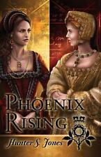 Phoenix Rising: A novel of Anne Boleyn, Jones, Hunter S, New Book