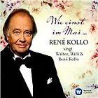 Wie einst im Mai... René Kollo singt Walter, Willi & René Kollo (2014)