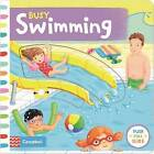 Busy Swimming: Push, Pull and Slide the Scenes to Bring the Swimming Pool to Life! by Rebecca Finn, Ruth Redford (Board book, 2015)