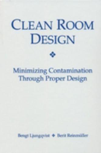 Clean Room Design: Minimizing Contamination Through Proper Design, , Reinmuller,