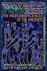 Technology of the Gods: The Incredible Sciences of the Ancients by David Hatcher Childress (Paperback, 2000)