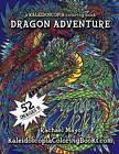 Dragon Adventure: A Kaleidoscopia Coloring Book by Rachael Mayo (Paperback / softback, 2015)