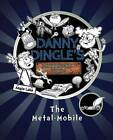 Danny Dingle's Fantastic Finds: The Metal-Mobile by Angie Lake (Paperback, 2015)
