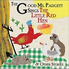 Good Ms. Padgett Sings the Little Red Hen by The Good Ms. Padgett (CD, Mar-2012, CD Baby (distributor))