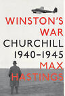 Winston's War: Churchill, 1940-1945 by Sir Max Hastings (Hardback, 2010)