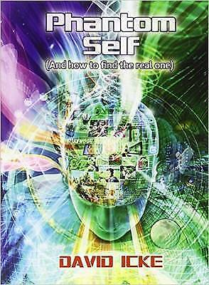 1 of 1 - Phantom Self: (And How to Find the Real One) by David Icke (Paperback, 2016)