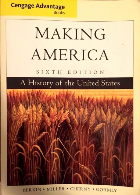 Making America : A History of the United States by Carol Berkin, Christopher...