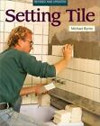Setting Tile by Michael Byrne (1995, Paperback, Revised)