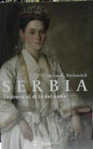 SERBIA-La-storia-al-di-la-del-nome-Beit-editore-2010-NUOVO