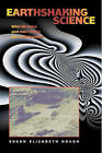 Earthshaking Science: What We Know (and Don't Know) about Earthquakes by Susan Elizabeth Hough (Paperback, 2004)