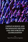China's Science and Technology Sector and the Forces of Globalisation by World Scientific Publishing Co Pte Ltd (Hardback, 2007)