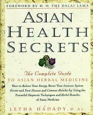 Asian Health Secrets : The Complete Guide to Asian Herbal Medicine by Letha H...