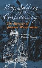 Boy Soldier of the Confederacy: The Memoir of Johnnie Wickersham by