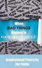 When Bad Things Happen to Good People by MR Joe Saxby (Paperback / softback, 2014)