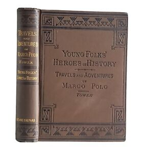 The Travels and Adventures of Marco Polo by George Towle Antique 1880 Victorian