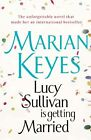 Lucy Sullivan is Getting Married by Marian Keyes (Paperback, 2010)