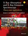 X-Ray Absorption and X-Ray Emission Spectroscopy: Theory and Applications by Carlo Lamberti, Jeroen A. Van Bokhoven (Hardback, 2016)