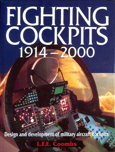 1 of 1 - Fighting Cockpits 1914-2000: Design and Development of Military Aircraft Cockp..
