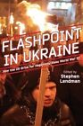 Flashpoint in Ukraine: How the Us Drive for Hegemony Risks World War III by Clarity Press (Paperback / softback, 2014)
