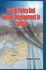 Social Policy and Human Development in Zambia by Ndangwa Noyoo (Hardback, 2010)