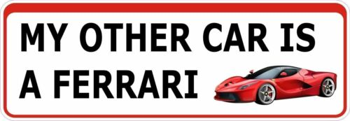 Bumper Sticker My Other Car is a Ferrari funny Decal Graphic Vinyl Label