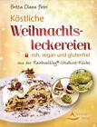 Köstliche Weihnachtsleckereien von Britta Diana Petri (2015, Taschenbuch)